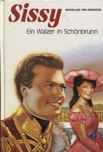 9783850013680: Sissy: Ein Walzer In Schönbrunn