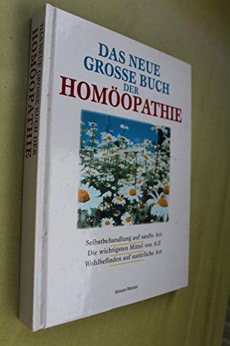 9783850014106: Das neue grosse Buch der Homöopathie