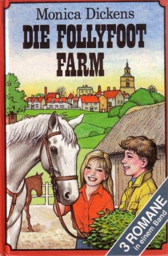 Follyfoot die Pferdefarm/Die Kinder auf Folleyfoot/Die Pferde von Follyfoot - 3 Romane in einem Band (3850014185) by Monica Dickens
