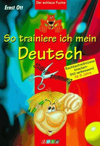 9783850014700: So trainiere ich mein Deutsch