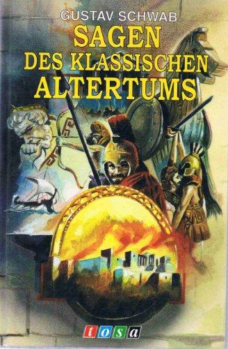 Sagen des klassischen Altertums: Schwab, Gustav