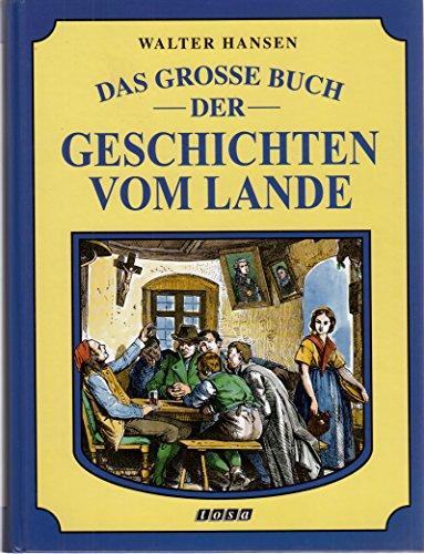 9783850017152: Das grosse Buch der Geschichten vom Lande. 38 Erzählungen