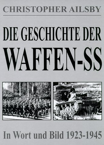9783850019866: Waffen SS: The Illustrated History, 1923-1945