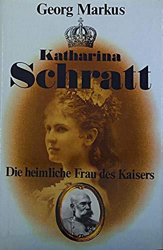 9783850021623: Katharina Schratt. Die heimliche Frau des Kaisers