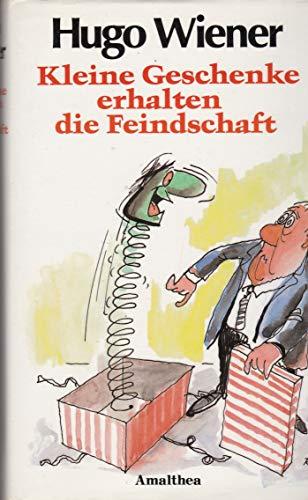 9783850021852: Kleine Geschenke erhalten die Feindschaft: Neue Satiren (German Edition)