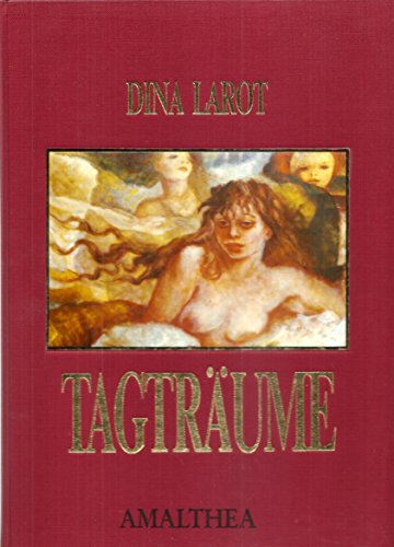 Tagträume.: Larot, Dina.