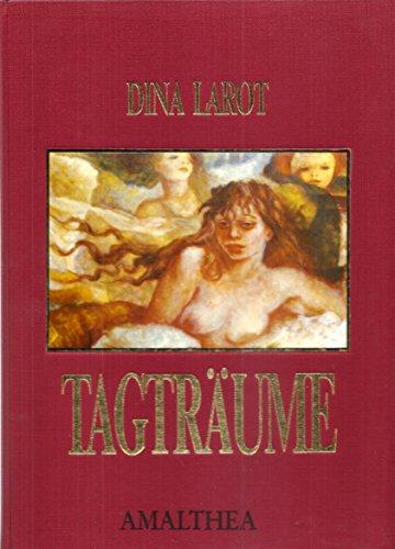 Tagträume.: Larot, Dina