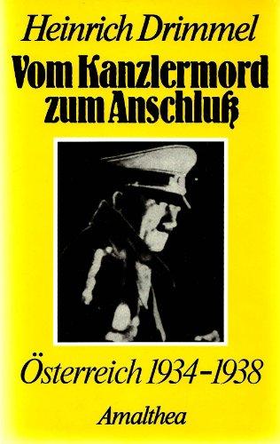 9783850022415: Vom Kanzlermord zum Anschluss: Österreich 1934-1938 (German Edition)