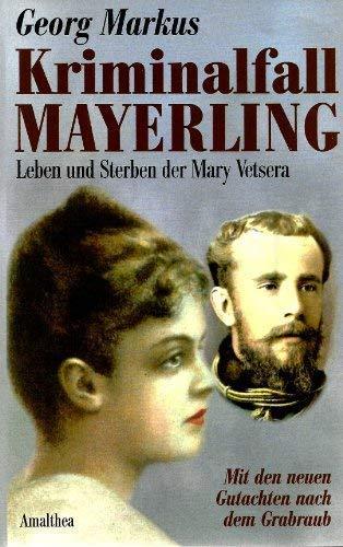 Kriminalfall Mayerling. Leben und Sterben der Mary: Markus, Georg