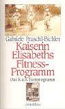 Kaiserin Elisabeths Fitneß- und Diätprogramm