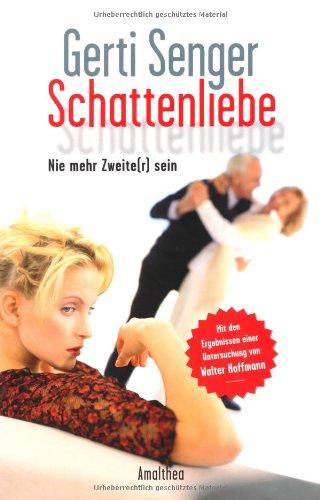 9783850025935: Schattenliebe: Nie mehr Zweite(r) sein - Mit den Ergebnissen einer Untersuchung von Walter Hoffmann