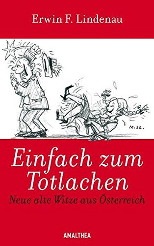 Einfach zum Totlachen: Neue alte Witze aus Österreich: Johannes Kunz