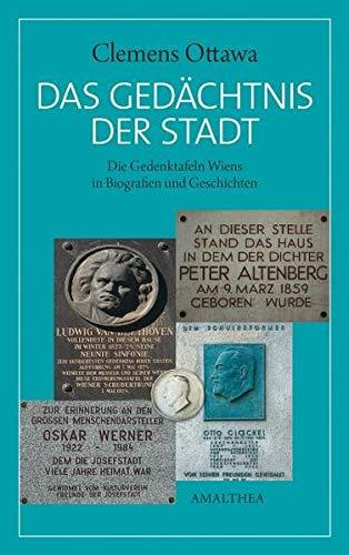 9783850026888: Das Gedächtnis der Stadt: Die Gedenktafeln Wiens in Biografien und Geschichten