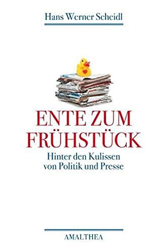 9783850026949: Ente zum Fr�hst�ck: Hinter den Kulissen von Politik und Presse