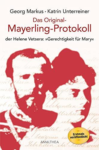 """Das Original-Mayerling-Protokoll: der Helene Vetsera: """"Gerechtigkeit für: Georg Markus, Katrin"""
