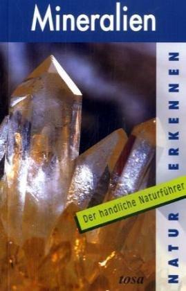 Mineralien, Der handliche Naturführer: Ingr Fleischmann-Niederbacher