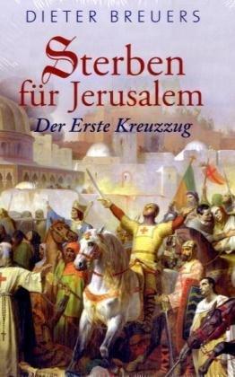 9783850030229: Sterben für Jerusalem. Der erste Kreuzzug