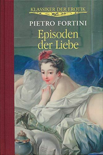 9783850030502: Episoden der Liebe: Klassiker der Erotik