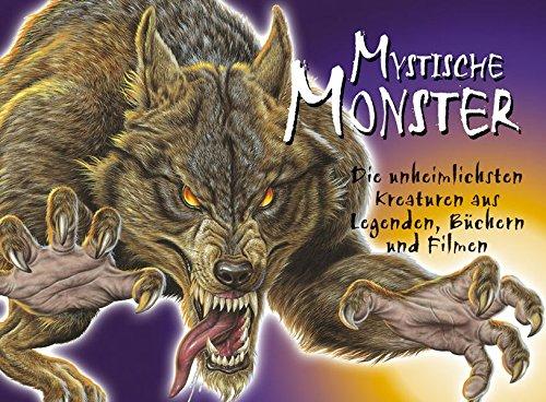 9783850030700: Mystische Monster. Die unheimlichsten Kreaturen aus Legenden, Mythen und Medien