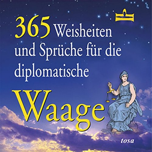 365 Weisheiten und Sprüche für die diplomatische Waage: Fritz, Walter