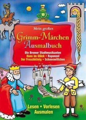 9783850032353: Mein großes Grimm-Märchen-Ausmalbuch: Dornröschen - Hänsel und Gretel - Der Wolf und die siebe Geißlein - Frau Holle - Tischlein deck dich