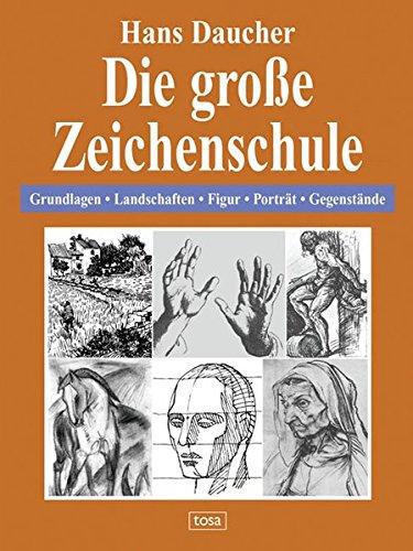 9783850033275: Die große Zeichenschule: Grundlagen - Landschaften - Figur - Porträt - Gegenstände