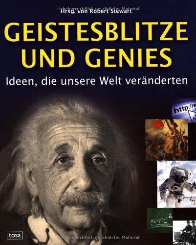 9783850033794: Geistesblitze und Genies: Ideen, die unsere Welt ver�nderten