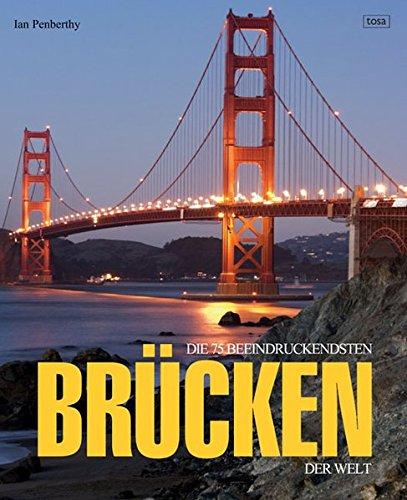 9783850033893: Die 75 beeindruckendsten Brücken der Welt