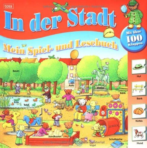 9783850033923: In der Stadt: Mein Spiel- und Lesebuch mit über 100 Klappen