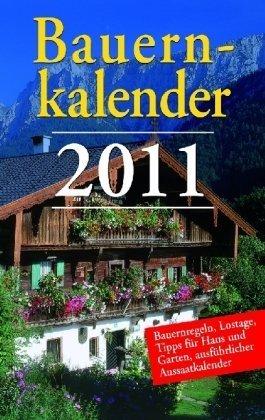 9783850034258: Bauernkalender 2011: Bauernregeln, Lostage, Tipps für Haus und Garten, ausführlicher Aussaatkalender