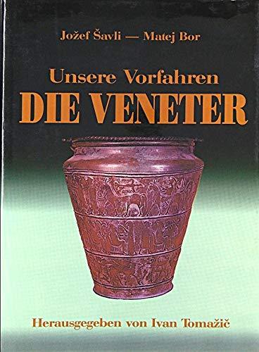 9783850131100: Unsere Vorfahren die Veneter (German Edition)