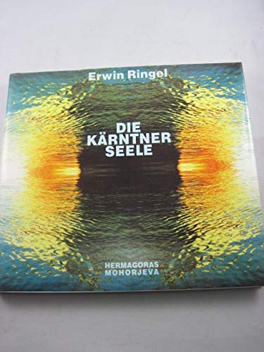 Die Kärntner Seele -: Ringel, Erwin / Witzeling, Franz (Hg.)