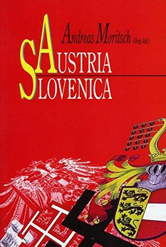 9783850134743: Austria Slovenica: Die Kärntner Slovenen und die Nation Österreich (Unbegrenzte Geschichte = Zgodovina brez meja) (German Edition)