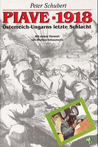 9783850136907: Piave 1918: Österreich-Ungarns letzte Schlacht