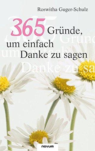 365 Gr Nde, Um Einfach Danke Zu Sagen: Roswitha Guger-Schulz