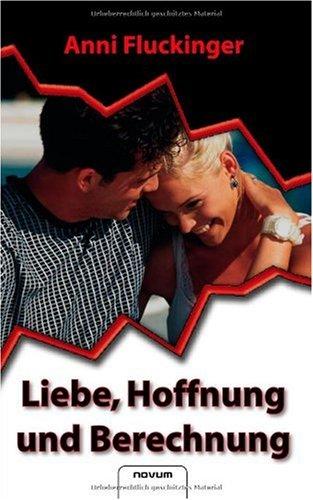 9783850222075: Liebe, Hoffnung und Berechnung