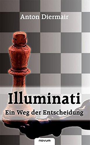 9783850222969: Illuminati: Ein Weg der Entscheidung