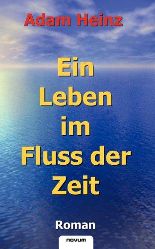 9783850223317: Ein Leben im Fluss der Zeit (German Edition)