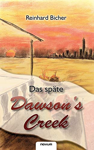 9783850223584: Das späte Dawson's Creek (German Edition)