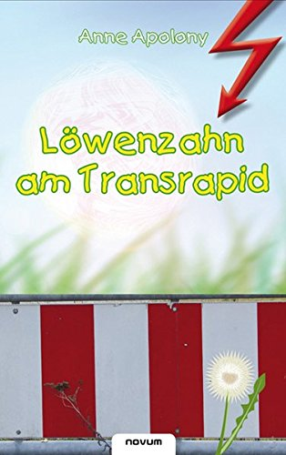 9783850223720: Löwenzahn am Transrapid