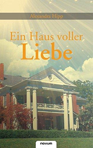9783850223805: Ein Haus voller Liebe (German Edition)