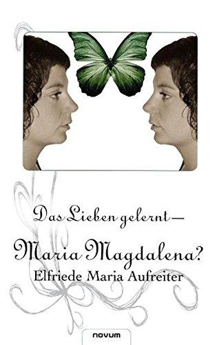 9783850224482: Das Lieben gelernt - Maria Magdalena? (German Edition)
