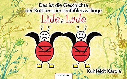 9783850224666: Das ist die Geschichte der RotbienenentenfüBlerzwillinge Lide und Lade