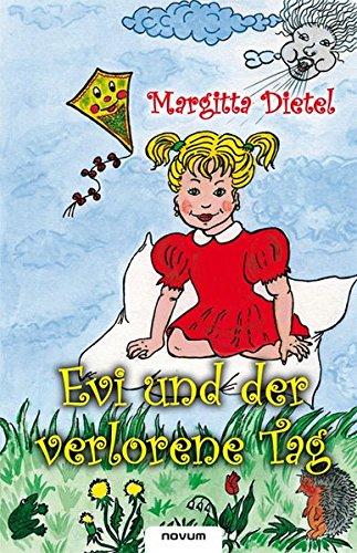 Evi Und Der Verlorene Tag: Margitta Dietel