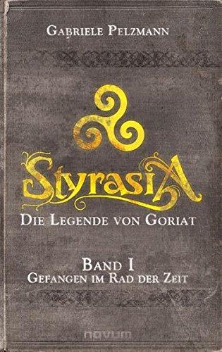 9783850225021: Styrasia - Die Legende von Goriat (Band 1) (Livre en allemand)