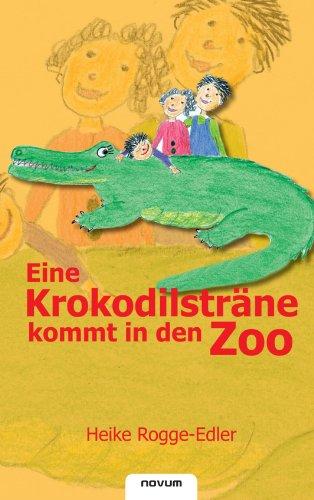 9783850225328: Eine Krokodilsträne kommt in den Zoo (German Edition)