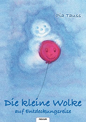9783850225854: Die kleine Wolke auf Entdeckungsreise - ZVAB - Pia ...