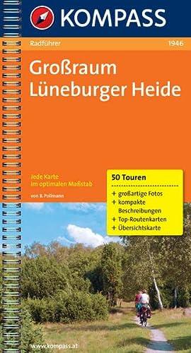 9783850260909: Großraum Lüneburger Heide: Radführer / 50 Touren: mit großartigen Fotos - kompakten Beschreibungen - Top-Routenkarten - Übersichtskarte