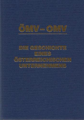 ÖMV - OMV. Die Geschichte eines österreichischen Unternehmens.: Fichtinger, F. (Hrsg.) / ...