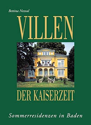 9783850284769: Villen der Kaiserzeit: Sommerresidenzen in Baden